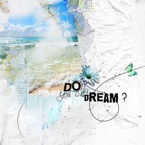 Do you ever dream ?